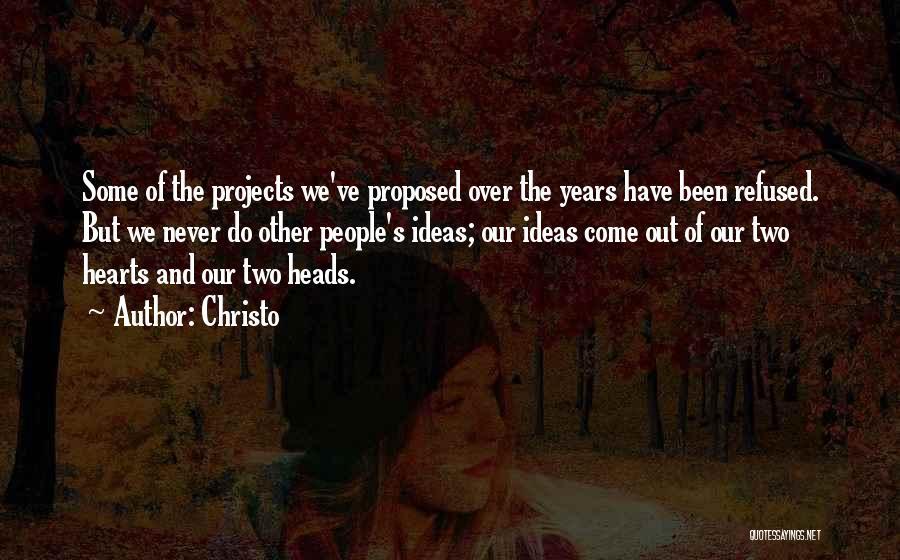 Christo Quotes 1062219