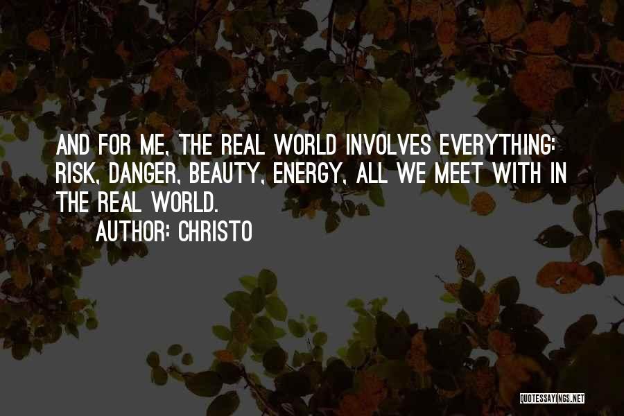 Christo Quotes 1541801