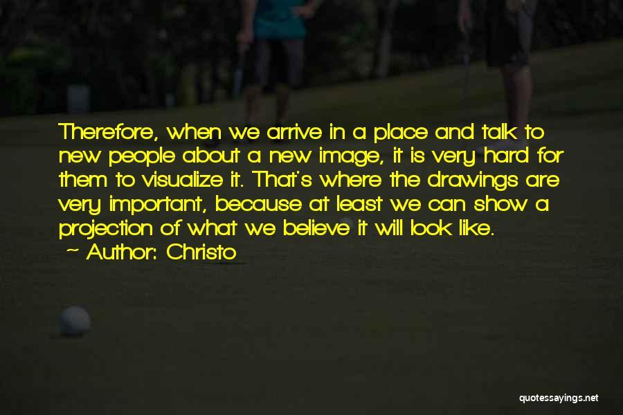 Christo Quotes 1558242