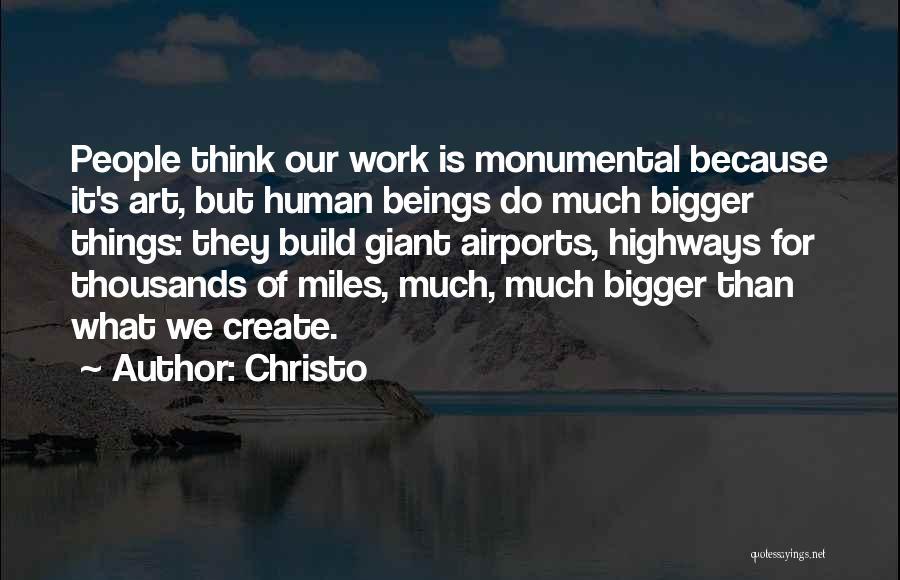 Christo Quotes 2014565