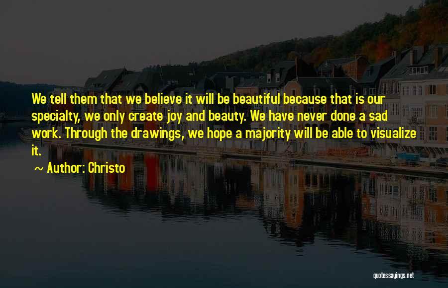 Christo Quotes 2116792