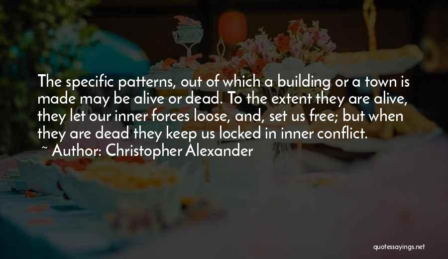 Christopher Alexander Quotes 1009615