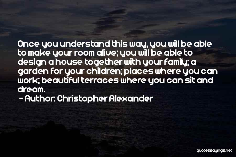 Christopher Alexander Quotes 1221113