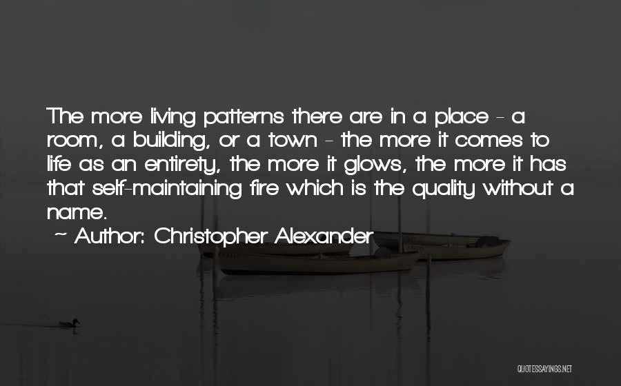Christopher Alexander Quotes 1322621