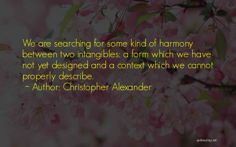 Christopher Alexander Quotes 1349166