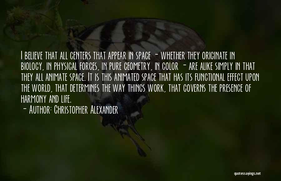 Christopher Alexander Quotes 1399617