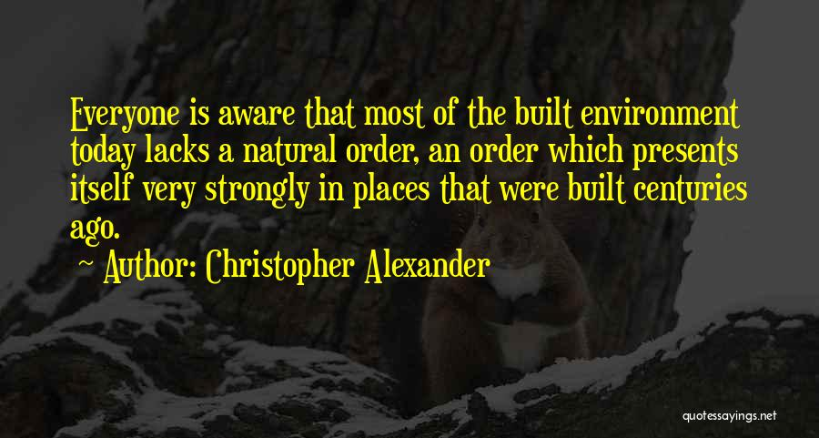 Christopher Alexander Quotes 1576906
