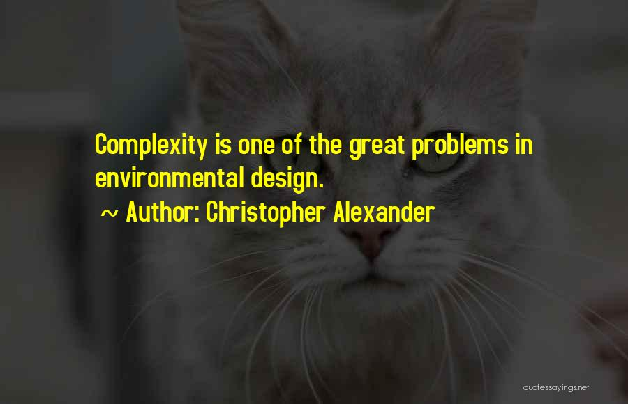 Christopher Alexander Quotes 1579034