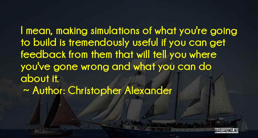 Christopher Alexander Quotes 1961384