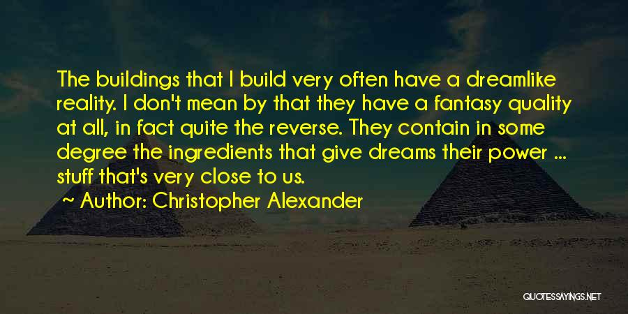 Christopher Alexander Quotes 458478