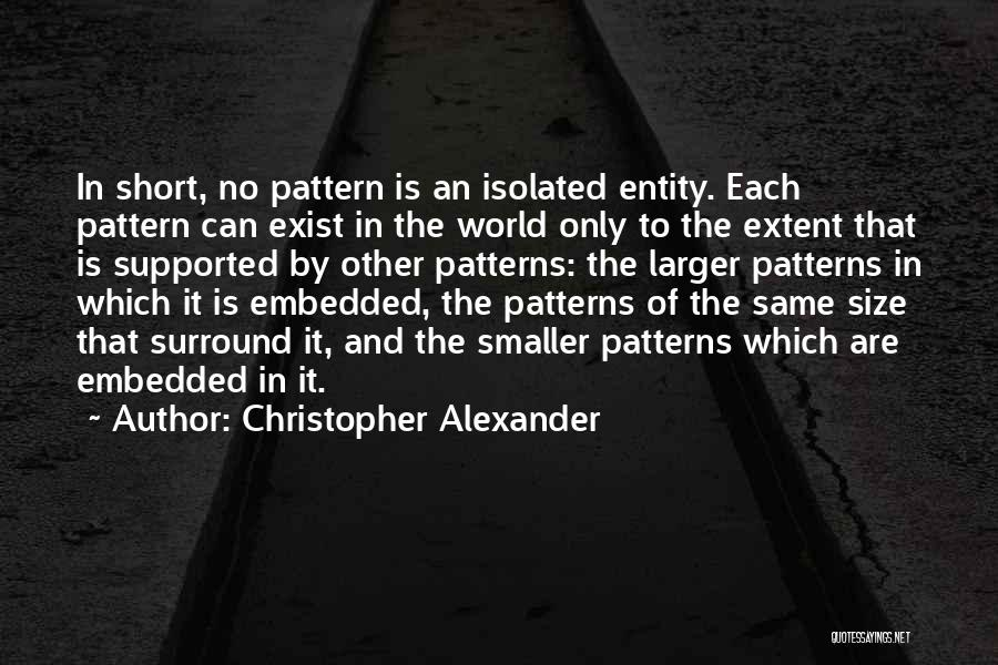 Christopher Alexander Quotes 590299