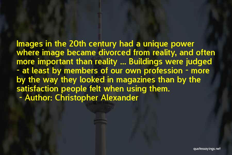 Christopher Alexander Quotes 616516