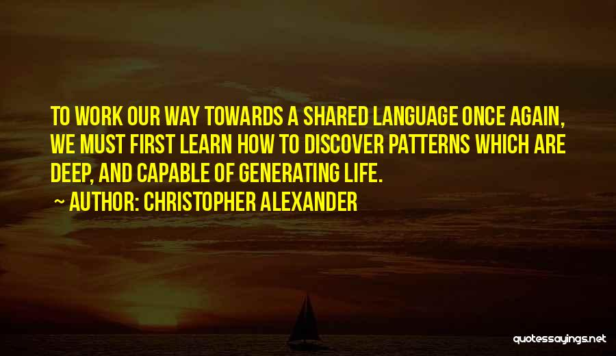 Christopher Alexander Quotes 660600