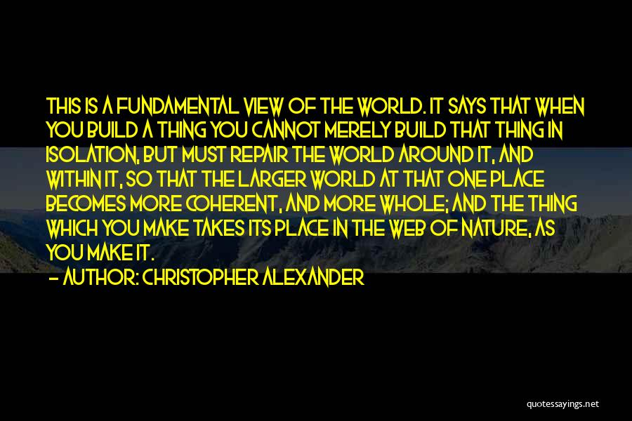 Christopher Alexander Quotes 669024