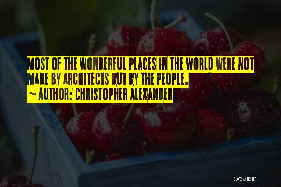 Christopher Alexander Quotes 710866