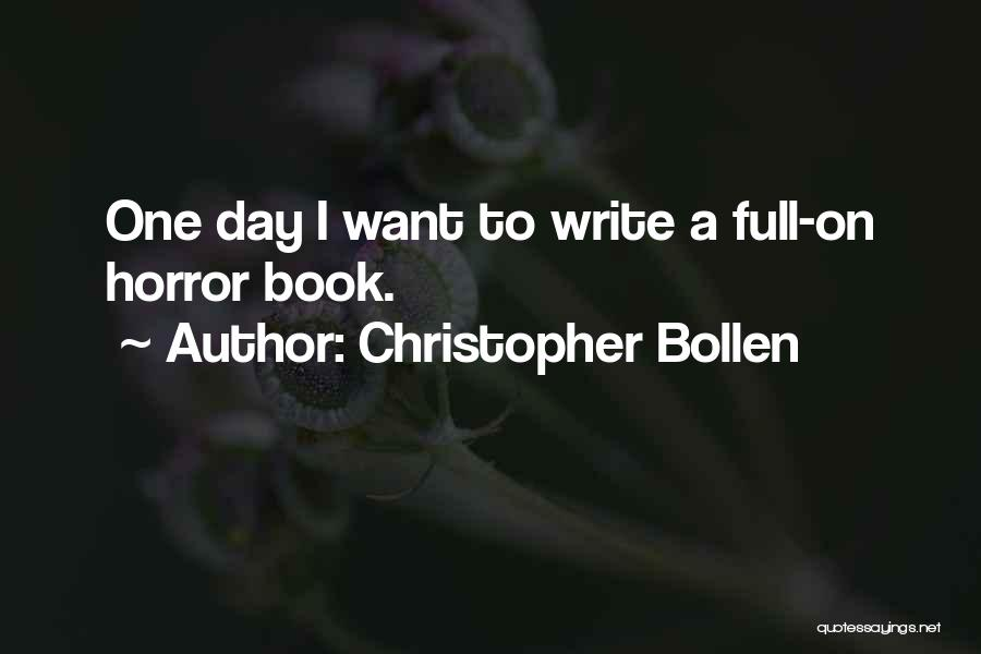 Christopher Bollen Quotes 1163110