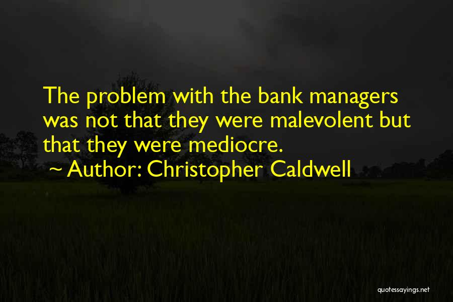 Christopher Caldwell Quotes 1167979