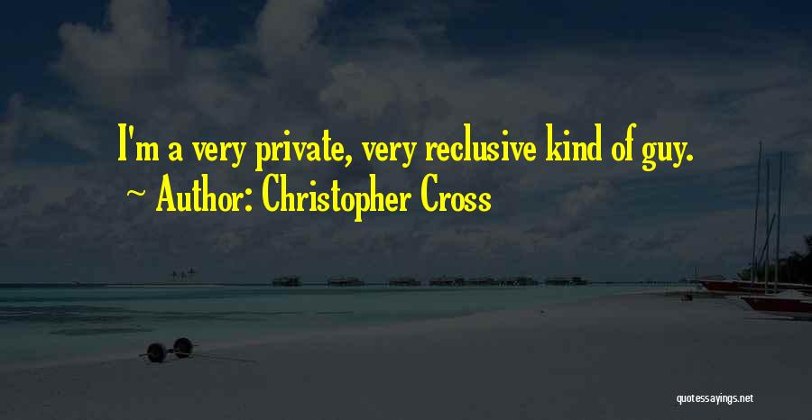 Christopher Cross Quotes 463135