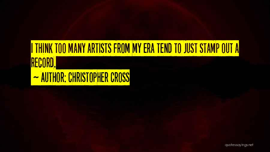 Christopher Cross Quotes 656871
