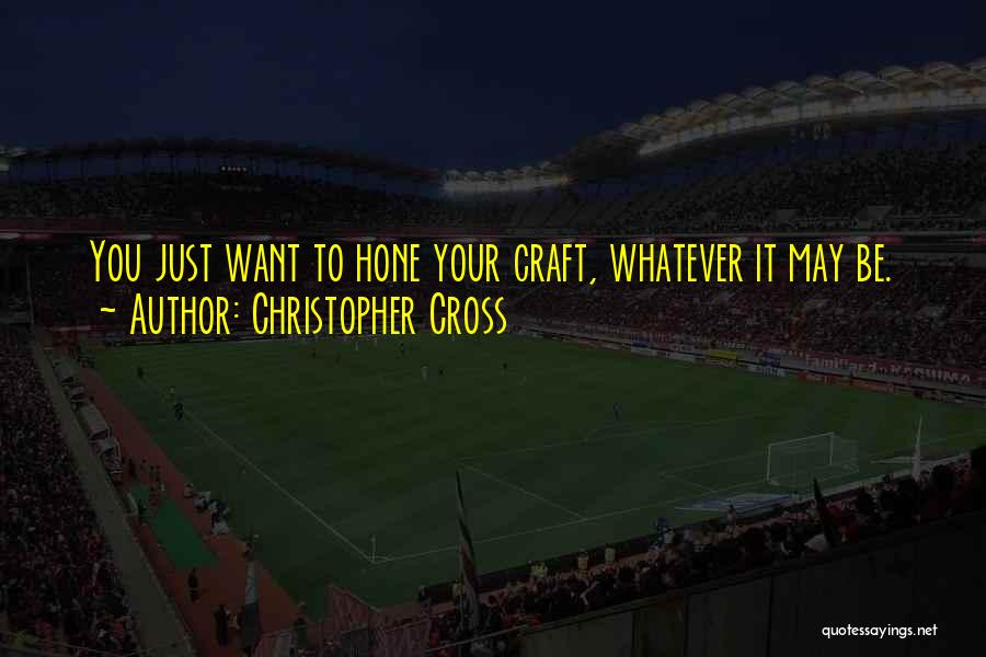 Christopher Cross Quotes 932831