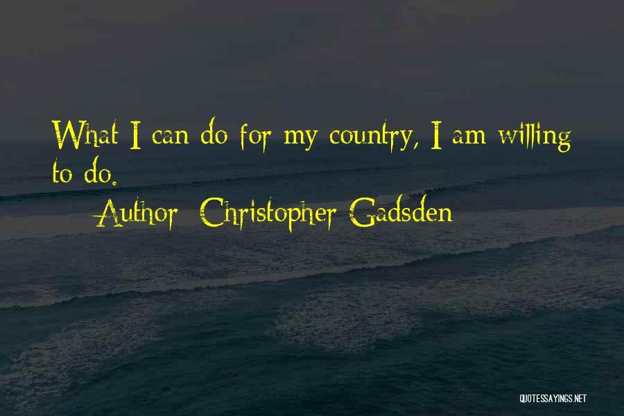 Christopher Gadsden Quotes 132352