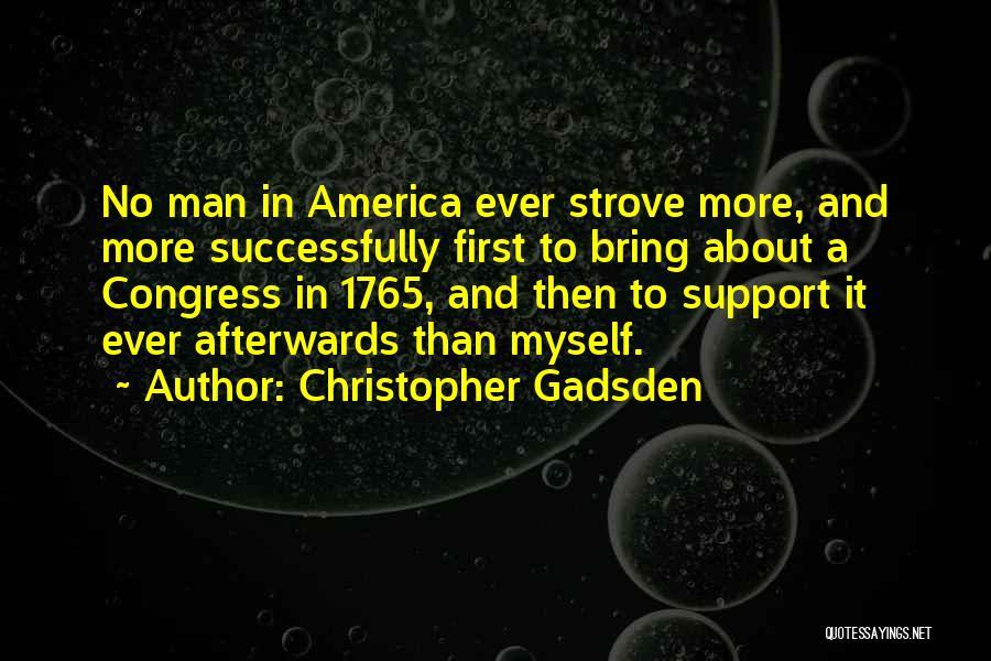 Christopher Gadsden Quotes 443258