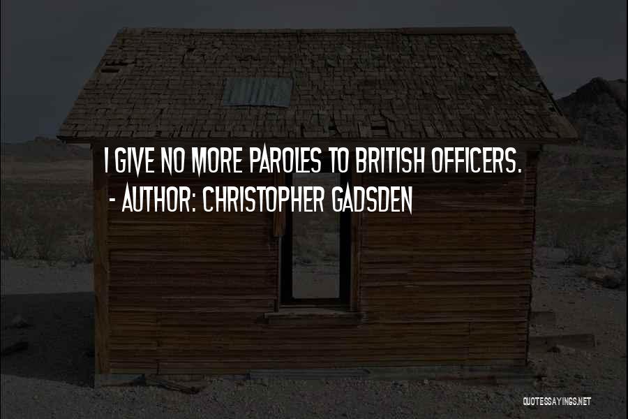 Christopher Gadsden Quotes 638507