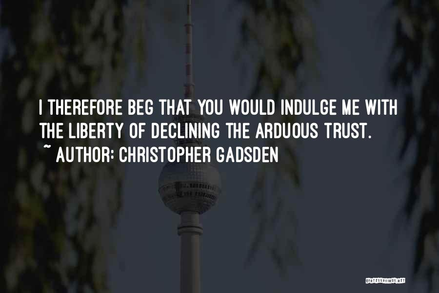 Christopher Gadsden Quotes 745217