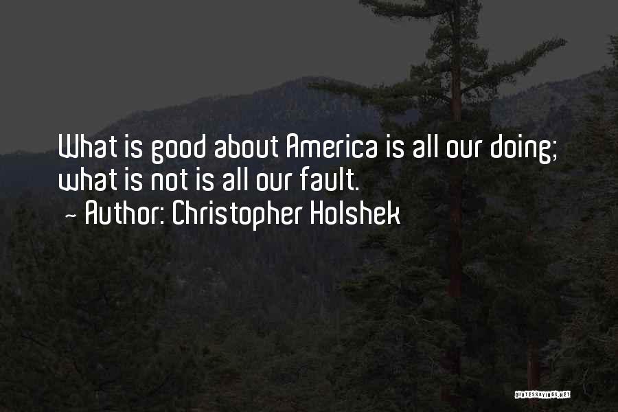 Christopher Holshek Quotes 136753