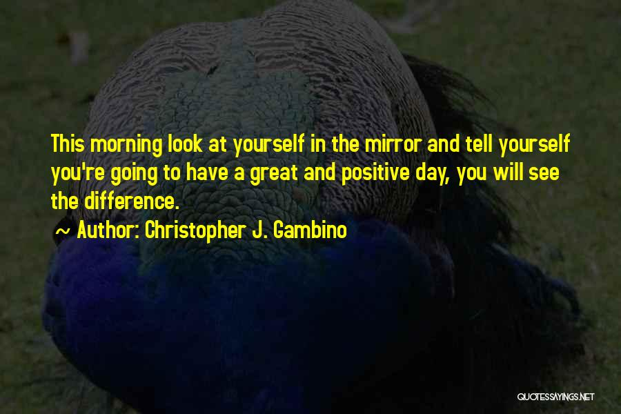 Christopher J. Gambino Quotes 745092