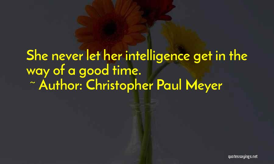 Christopher Paul Meyer Quotes 83940