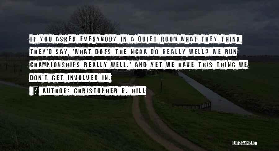 Christopher R. Hill Quotes 208646