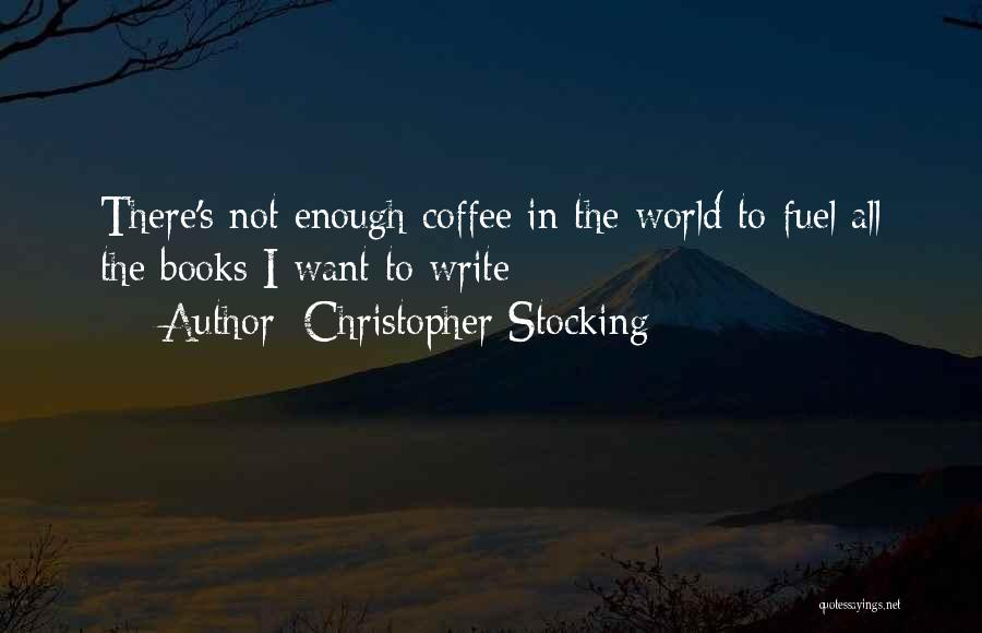 Christopher Stocking Quotes 1740138