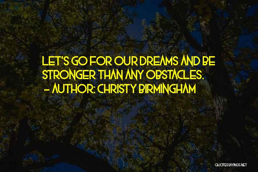 Christy Birmingham Quotes 944297