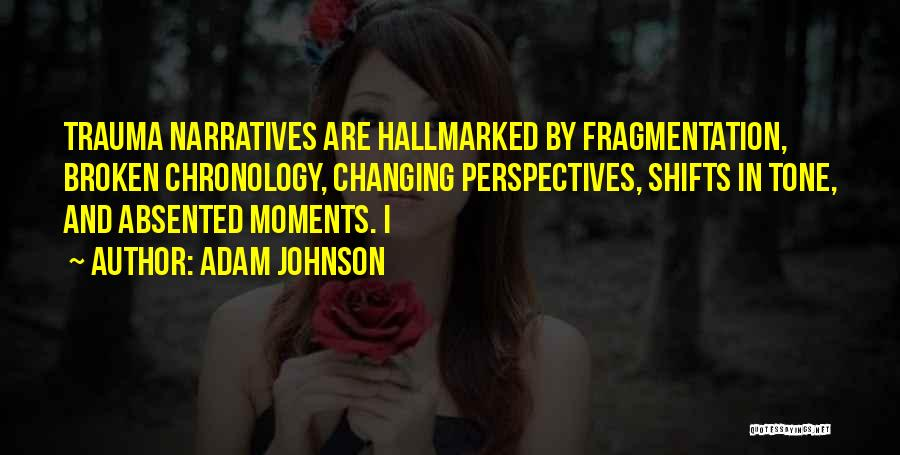 Chronology Quotes By Adam Johnson