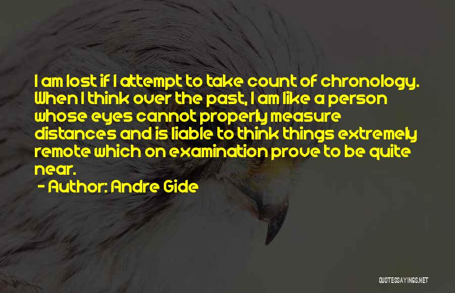 Chronology Quotes By Andre Gide