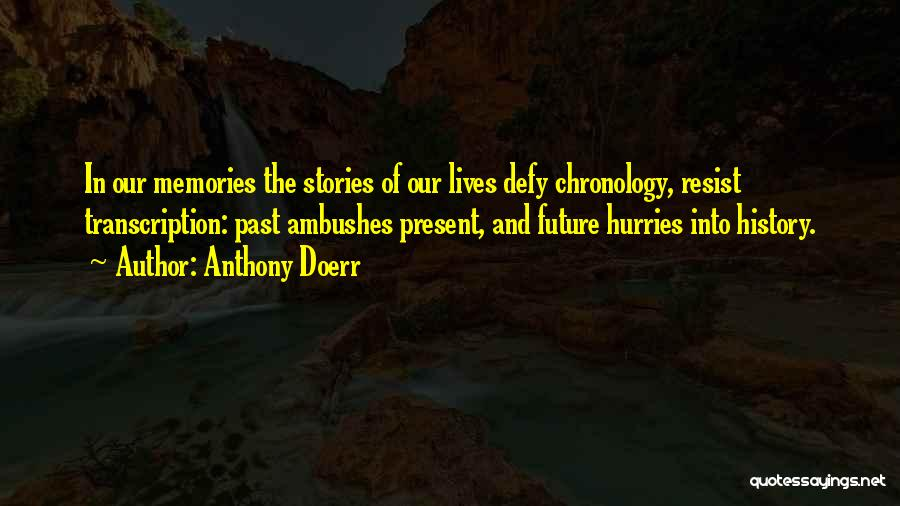 Chronology Quotes By Anthony Doerr