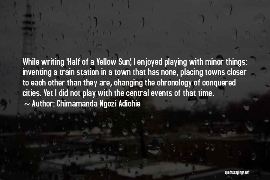 Chronology Quotes By Chimamanda Ngozi Adichie