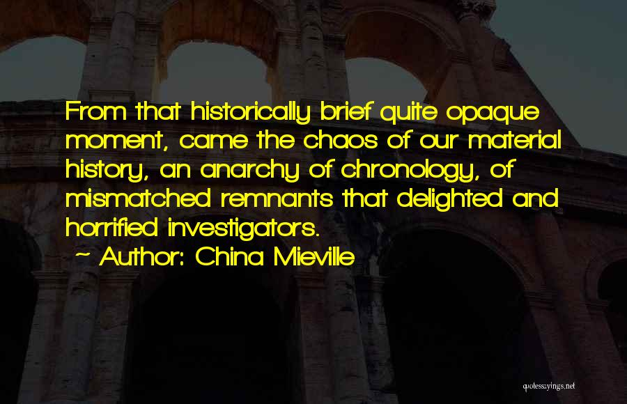 Chronology Quotes By China Mieville
