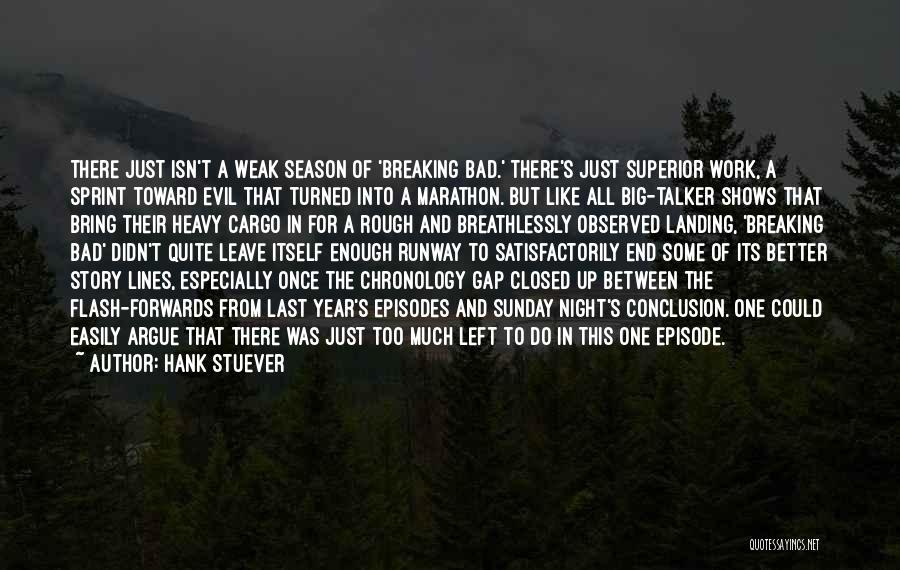 Chronology Quotes By Hank Stuever