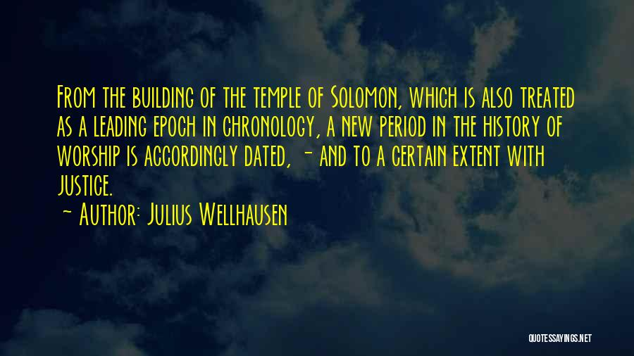 Chronology Quotes By Julius Wellhausen