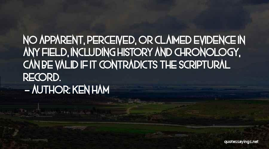 Chronology Quotes By Ken Ham
