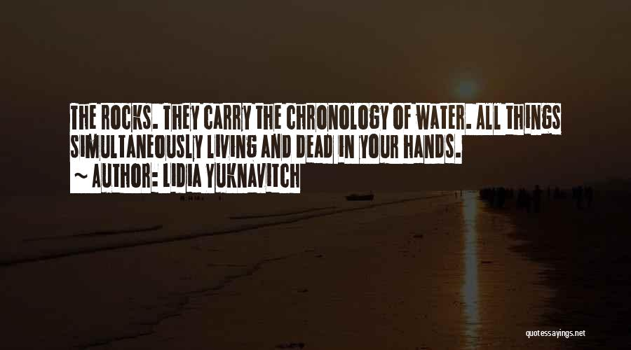 Chronology Quotes By Lidia Yuknavitch