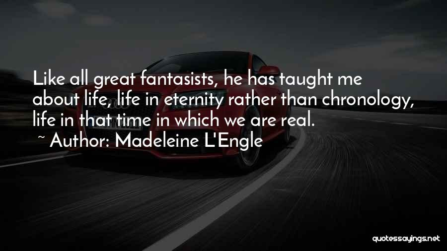 Chronology Quotes By Madeleine L'Engle