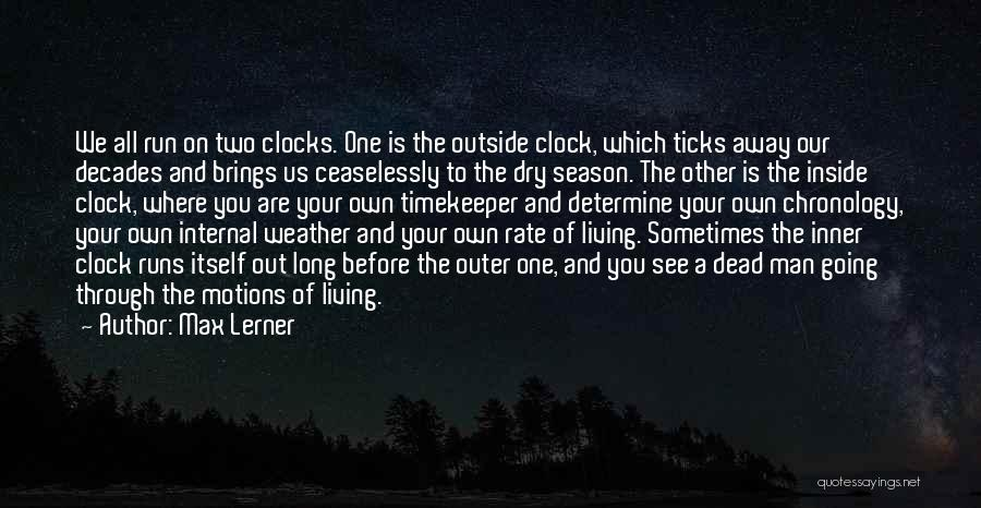 Chronology Quotes By Max Lerner