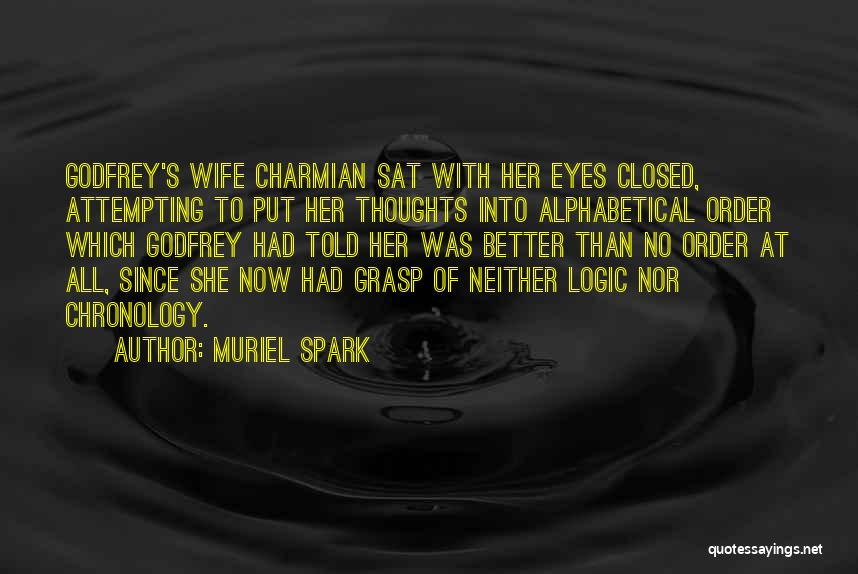 Chronology Quotes By Muriel Spark
