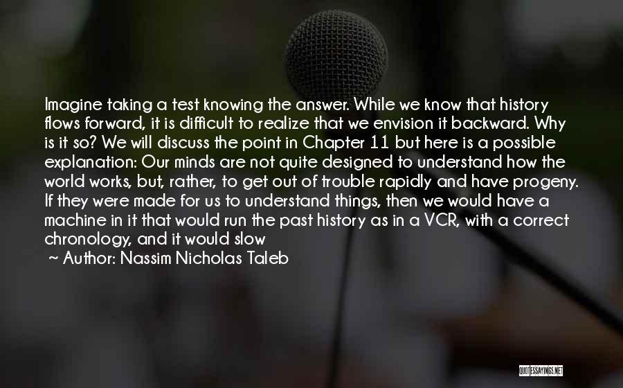 Chronology Quotes By Nassim Nicholas Taleb
