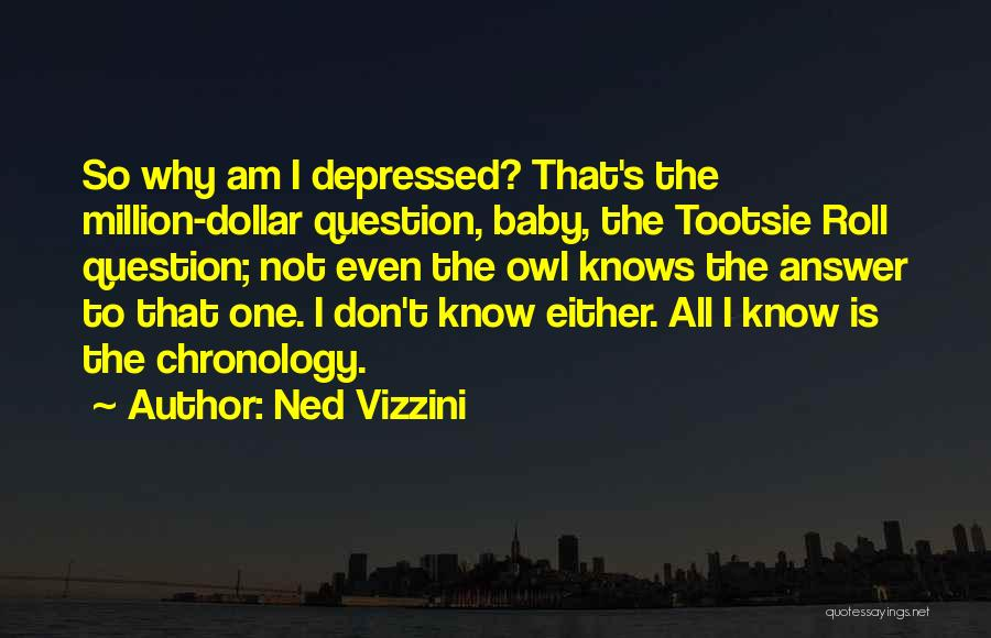 Chronology Quotes By Ned Vizzini