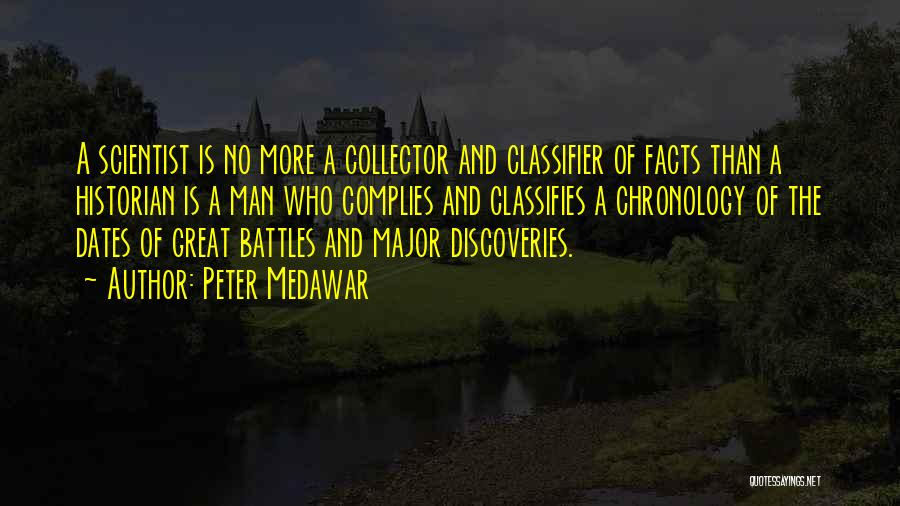 Chronology Quotes By Peter Medawar