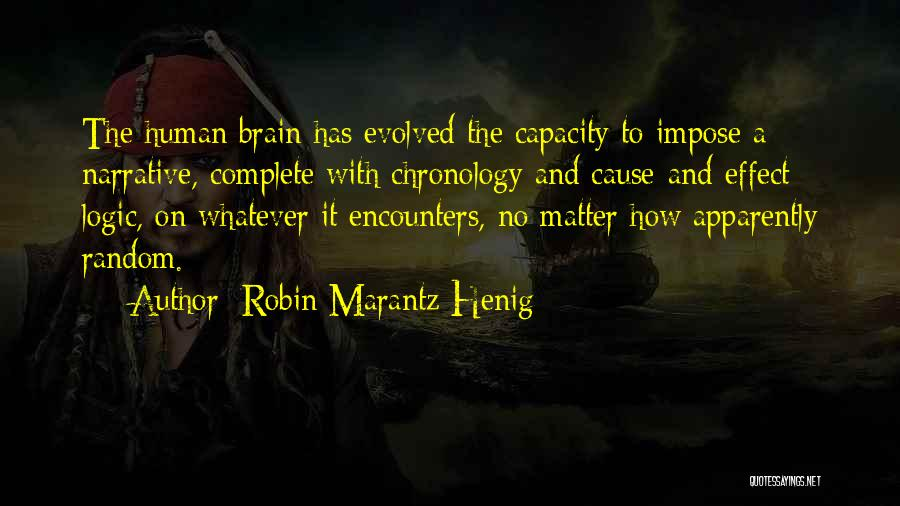 Chronology Quotes By Robin Marantz Henig
